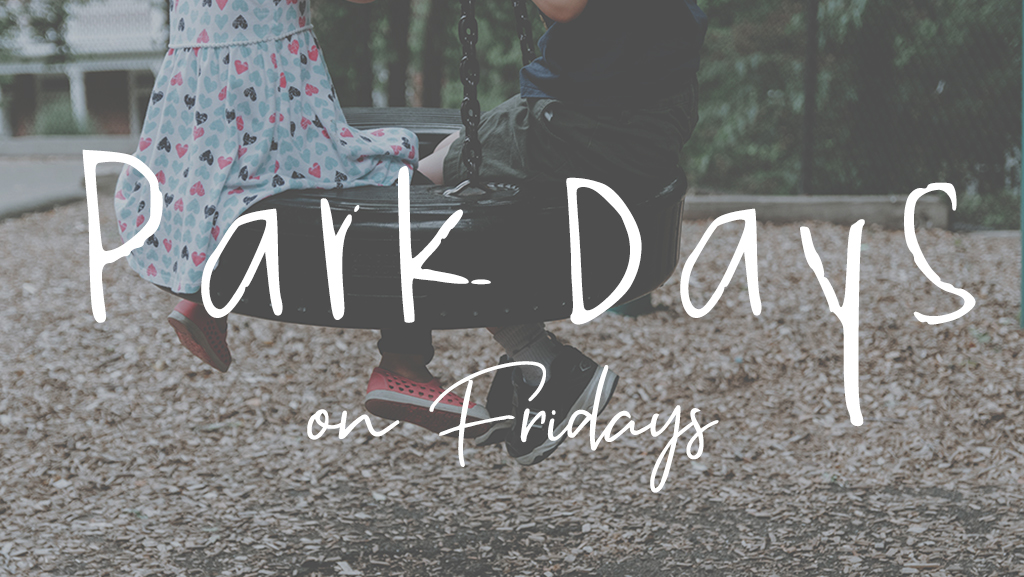 Park Day on Friday
